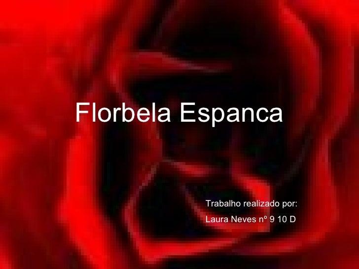 Florbela Espanca Trabalho realizado por: Laura Neves nº 9 10 D