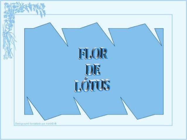 www.zazuze.pt.vu  Pense na imagem de uma flor-de-lótus. Ela é encontrada na lama, na água estagnada.