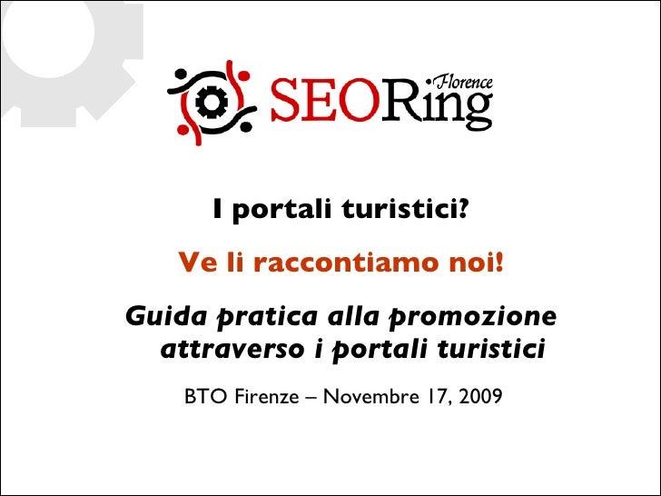 I portali turistici? Ve li raccontiamo noi! Guida pratica alla promozione attraverso i portali turistici BTO Firenze – Nov...