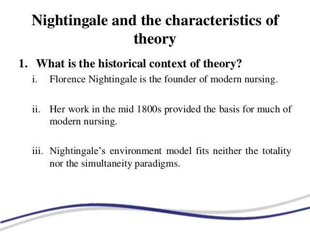 nursing theory paper florence nightingale Florence nightingale was so much more than a  florence's notes on nursing aimed to educate people about ways to care for  she now accepted germ theory,.