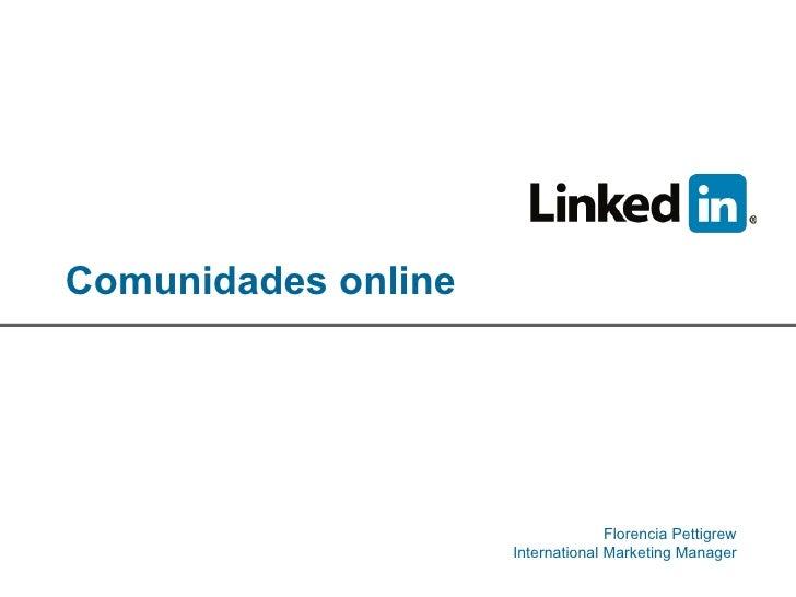 Comunidades online Florencia Pettigrew International Marketing Manager