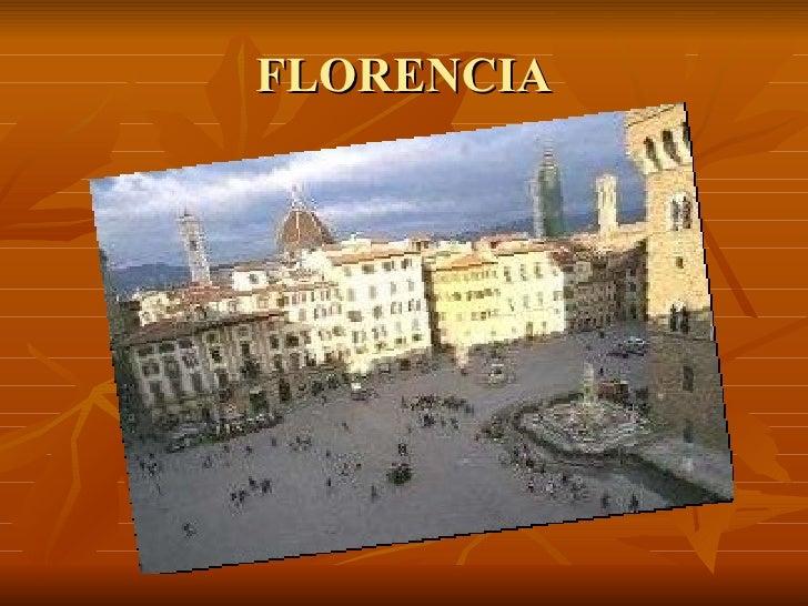 Florencia, PresentacióN