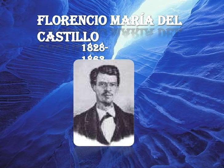 Florencio María del Castillo<br />1828-1863<br />
