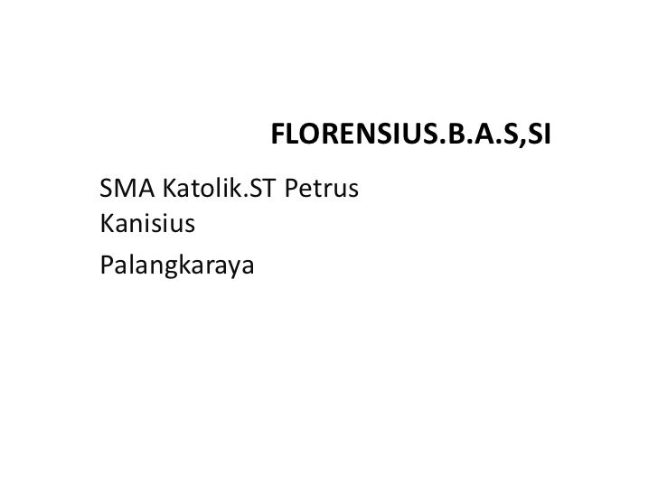 FLORENSIUS.B.A.S,SISMA Katolik.ST PetrusKanisiusPalangkaraya