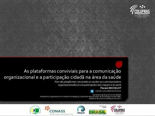 As plataformas conviviais para a comunicação organizacional e a participação cidadã na área da saúde Pour des plateformes ...