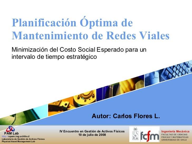 Planificación Óptima de Mantenimiento de Redes Viales Minimización del Costo Social Esperado para un intervalo de tiempo e...