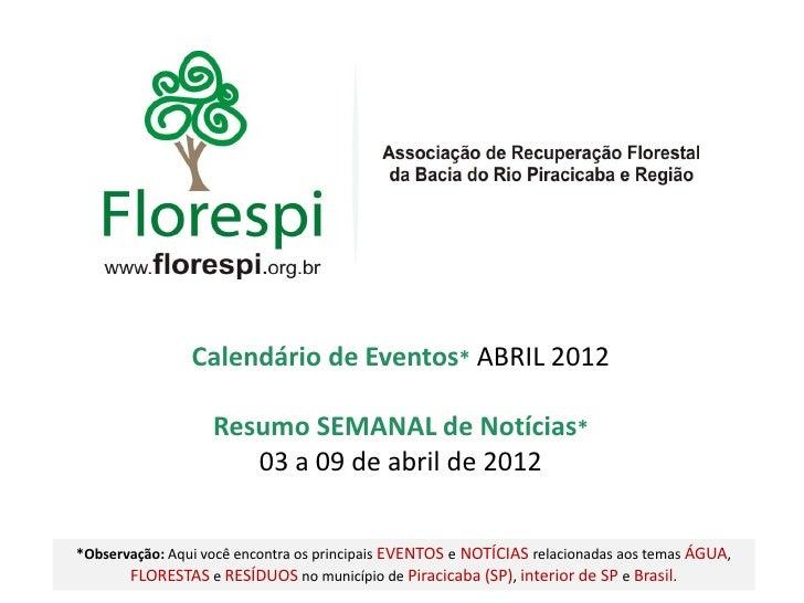Calendário de Eventos* ABRIL 2012                   Resumo SEMANAL de Notícias*                      03 a 09 de abril de 2...