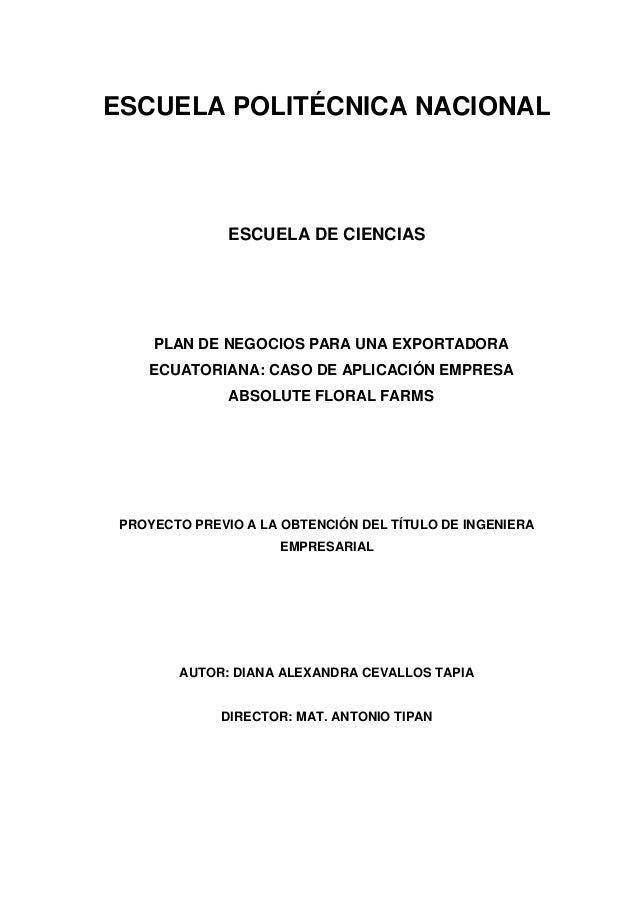 ESCUELA POLITÉCNICA NACIONAL               ESCUELA DE CIENCIAS     PLAN DE NEGOCIOS PARA UNA EXPORTADORA    ECUATORIANA: C...