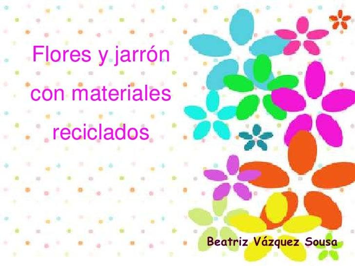 Flores y jarrón con material reciclado