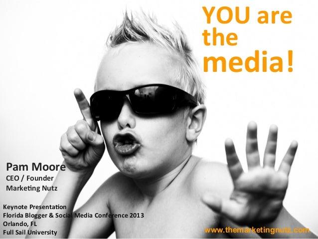 Florida Blogger & Social Media Conference Keynote Presentation Pam Moore 2013