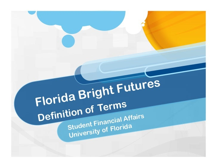 2011-2012 Florida Bright Futures Definition of Terms
