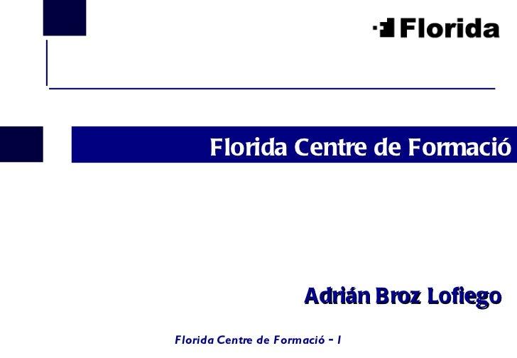 Florida Centre de Formació Adrián Broz Lofiego