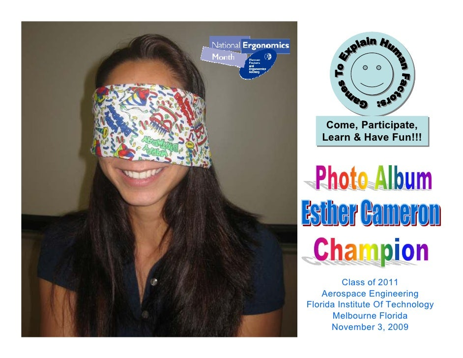 Games To Explain Human Factors: Come, Participate, Learn & Have Fun!!!  Florida Institute Of Technology  November 3, 2009