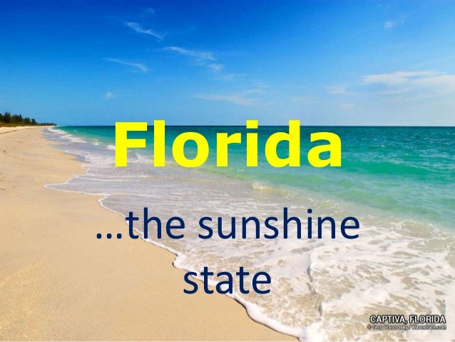 Florida …the sunshine state