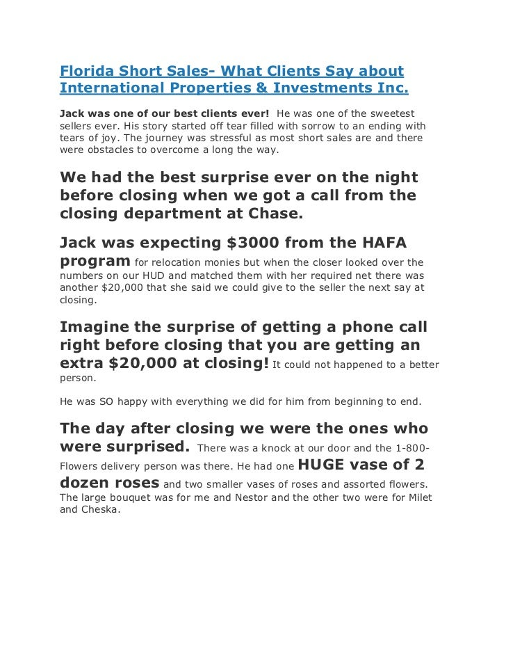 Florida Short Sales- What Clients Say aboutInternational Properties & Investments Inc.Jack was one of our best clients eve...