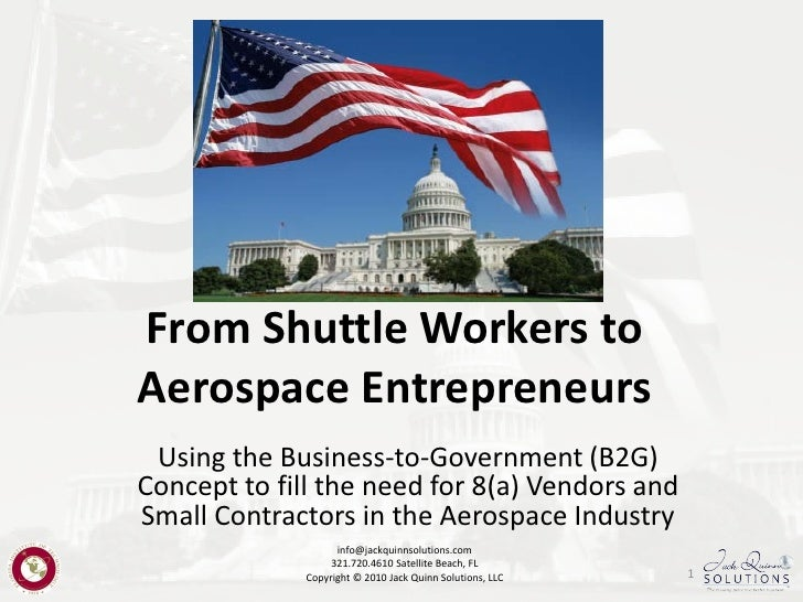 From Shuttle Workers to Aerospace Entrepreneurs  Using the Business-to-Government (B2G) Concept to fill the need for 8(a) ...