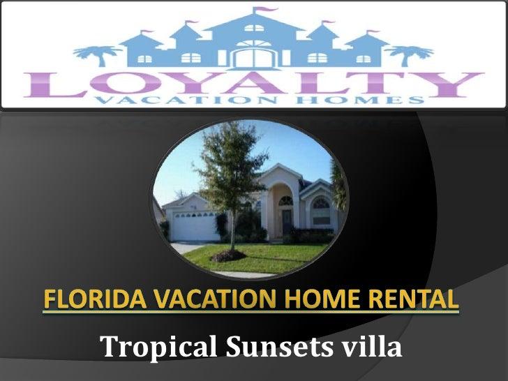 florida vacation home rental <br />Tropical Sunsets villa<br />