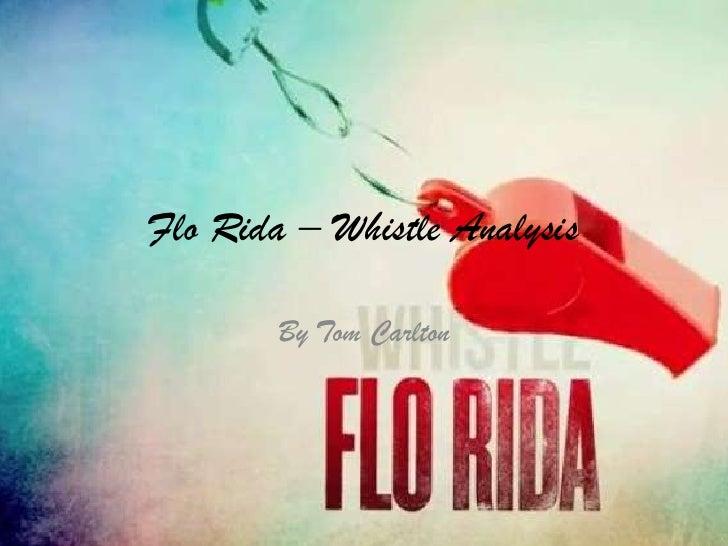 Flo Rida – Whistle Analysis        By Tom Carlton