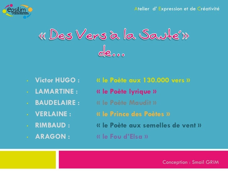 Atelier d' Expression et de Créativité•   Victor HUGO :   « le Poète aux 130.000 vers »•   LAMARTINE :     « le Poète lyri...