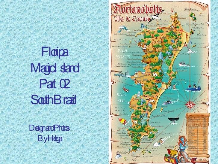 Floripa Magic Island South Brazil Part 02