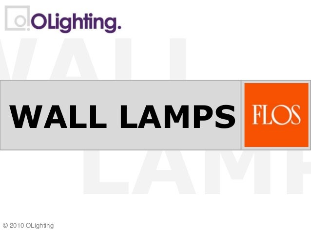 LAMP WALL © 2010 OLighting WALL LAMPS