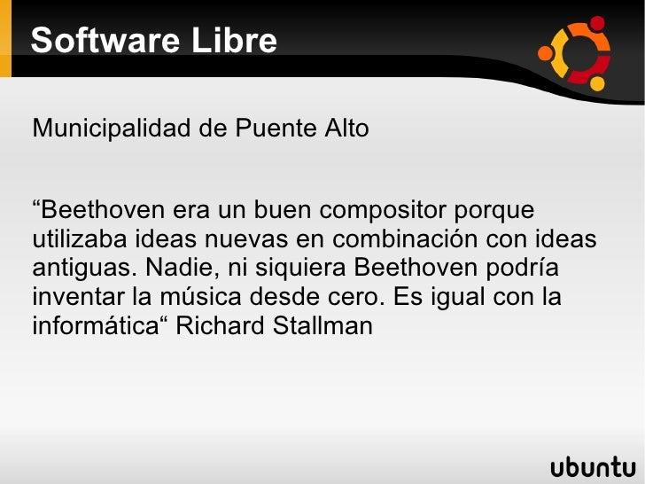 """Software Libre Municipalidad de Puente Alto """"Beethoven era un buen compositor porque utilizaba ideas nuevas en combinación..."""