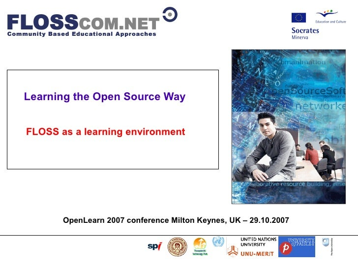 Learning the Open Source Way         FLOSS as a learning environment                         ...