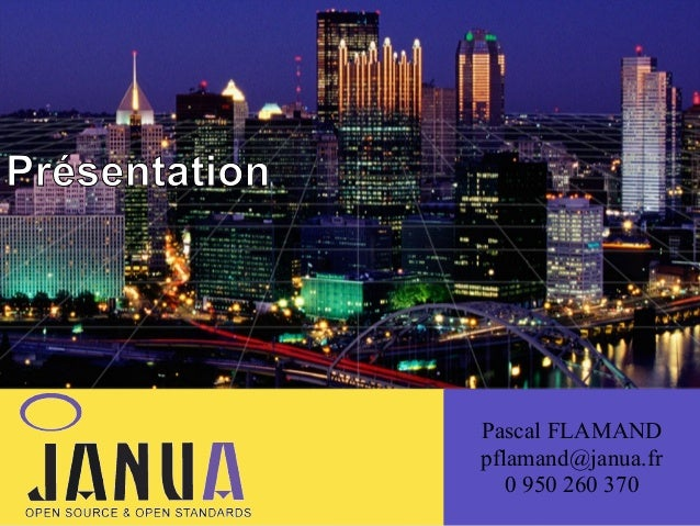 ( Présentation  Pascal FLAMAND pflamand@janua.fr 0 950 260 370