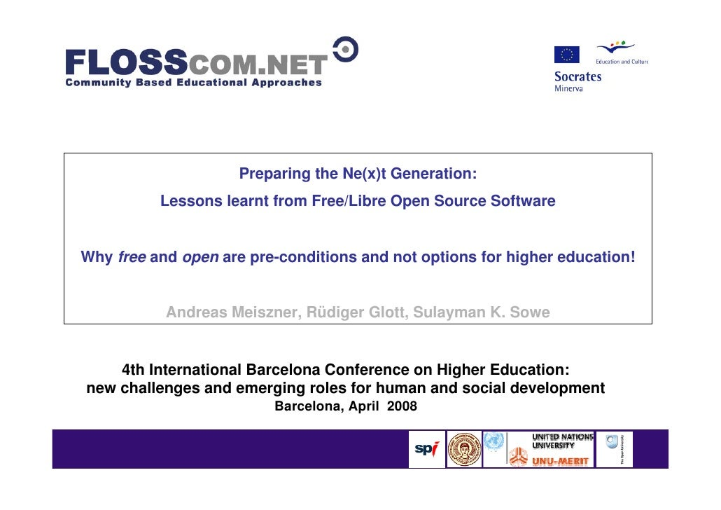 Preparing the Ne(x)t Generation:           Lessons learnt from Free/Libre Open Source Software   Why free and open are pre...