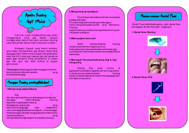 2.Mengurangi penyakitgusi                   Apaitu flossing                              Penyakitgusidisebabkanolehakumula...