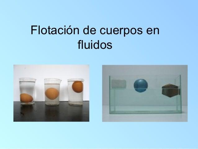 Flotación de cuerpos en         fluidos