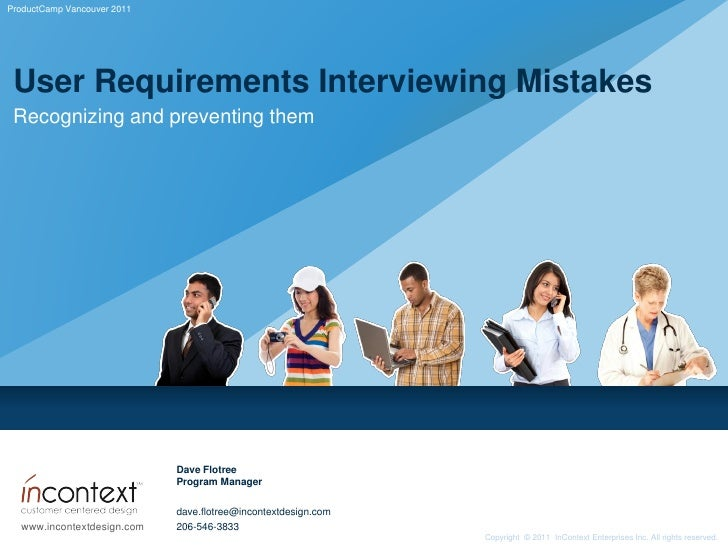 ProductCamp Vancouver 2011 User Requirements Interviewing Mistakes Recognizing and preventing them                        ...