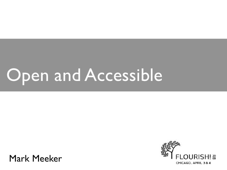 Open and Accessible    Mark Meeker