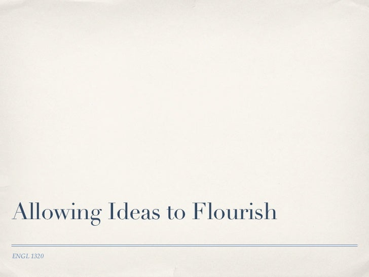 Allowing Ideas to FlourishENGL 1320