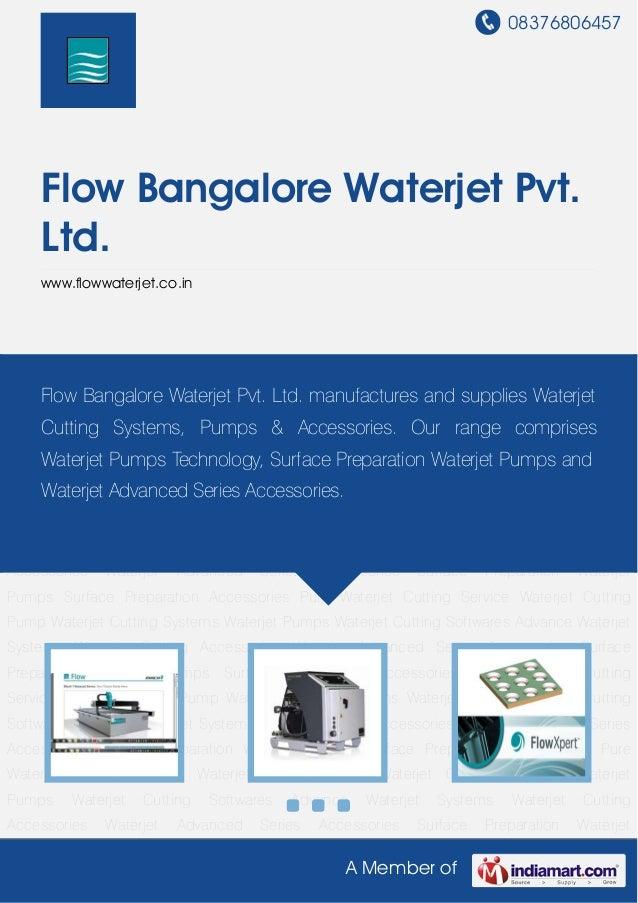 08376806457A Member ofFlow Bangalore Waterjet Pvt.Ltd.www.flowwaterjet.co.inWaterjet Cutting Systems Waterjet Pumps Waterj...