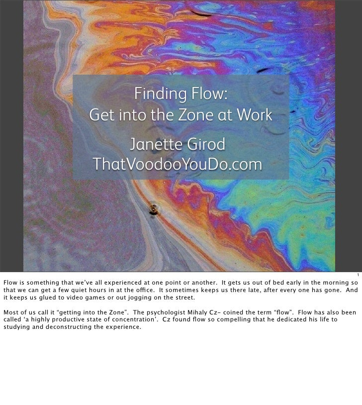 Finding Flow:                            Get into the Zone at Work                                  Janette Girod         ...