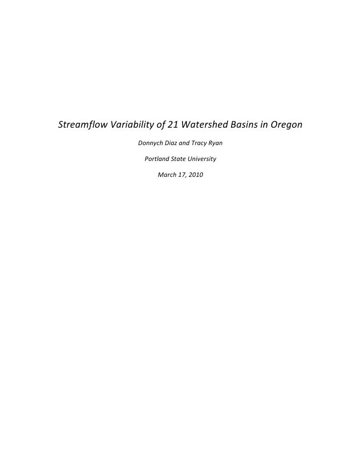 Streamflow Variability of 21 Watershed Basins in Oregon<br />Donnych Diaz and Tracy Ryan<br />Portland State University<br...
