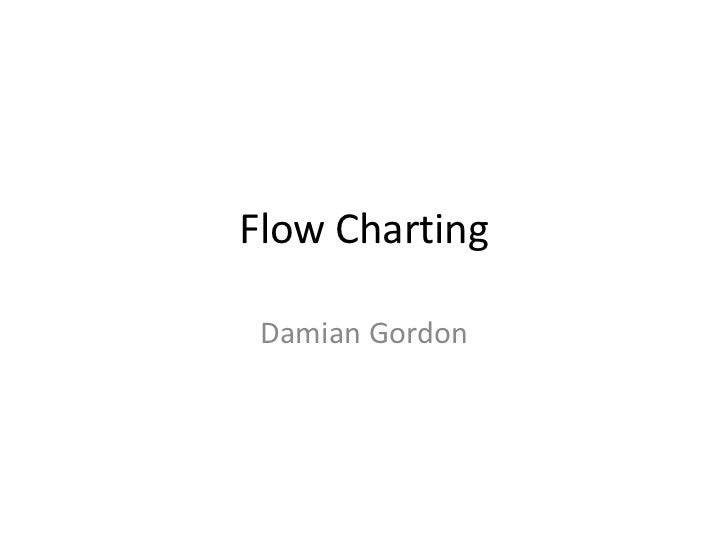 Flow Charting Damian Gordon
