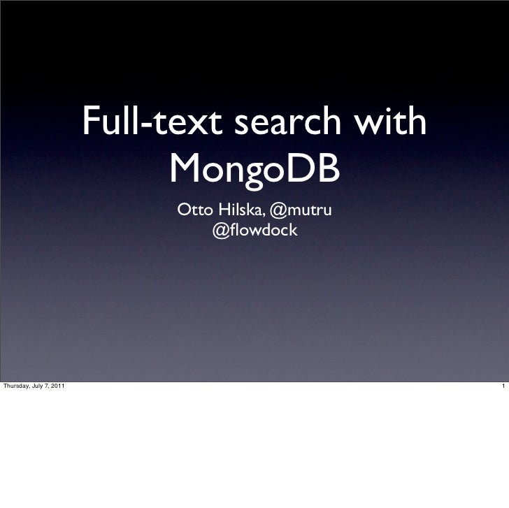 Full-text search with                               MongoDB                              Otto Hilska, @mutru              ...