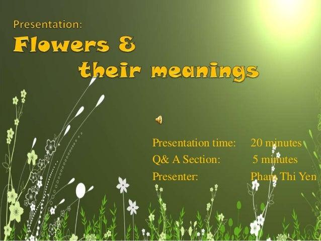 Presentation time:   20 minutesQ& A Section:        5 minutesPresenter:           Pham Thi Yen