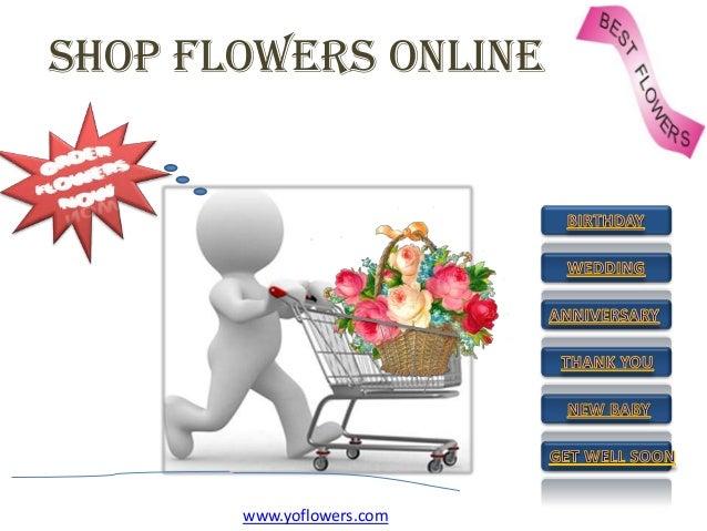 SHOP FLOWERS ONLINE www.yoflowers.com