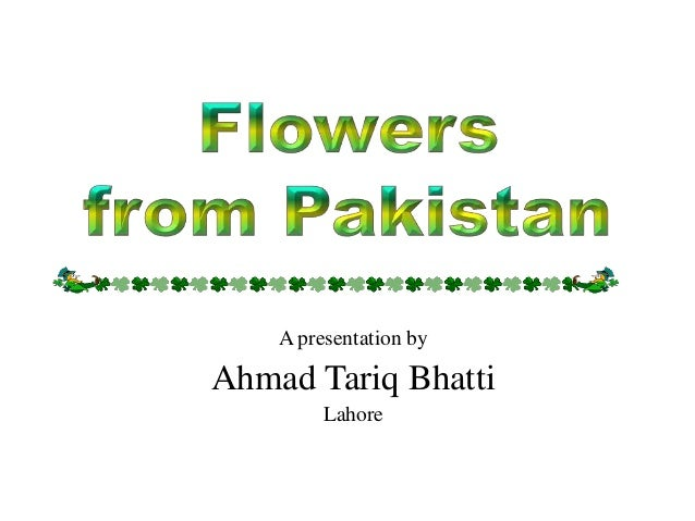 A presentation by Ahmad Tariq Bhatti Lahore
