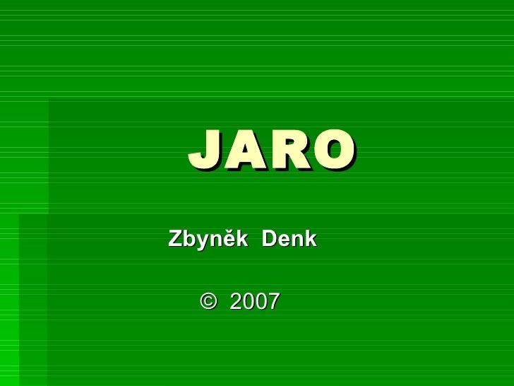 JARO  Zbyněk  Denk ©  2007