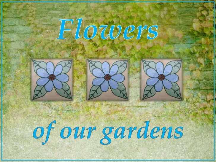 Flowers<br />of ourgardens<br />