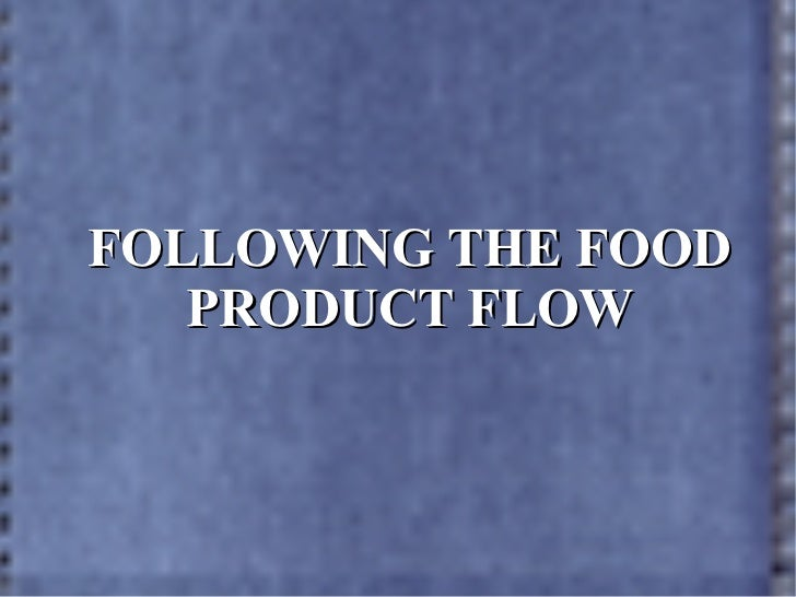 FOLLOWING THE FOOD PRODUCT FLOW