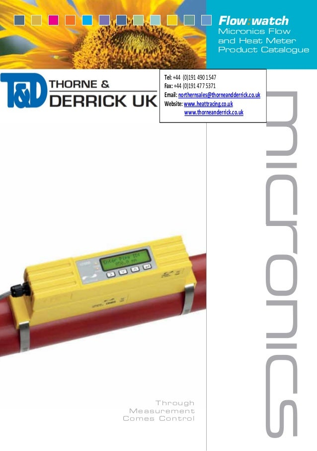 Flow:watchMicronics Flowand Heat MeterProduct CatalogueThroughMeasurementComes ControlTel: +44 (0)191 490 1547Fax: +44 (0)...