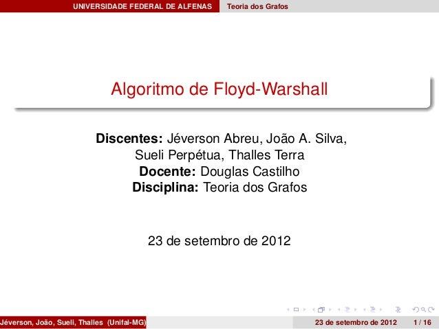 UNIVERSIDADE FEDERAL DE ALFENAS      Teoria dos Grafos                               Algoritmo de Floyd-Warshall          ...