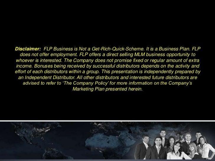 Disclaimer:  FLP Business is Not a Get-Rich-Quick-Scheme. It is a Business Plan. FLP  does not offer employment. FLP offer...