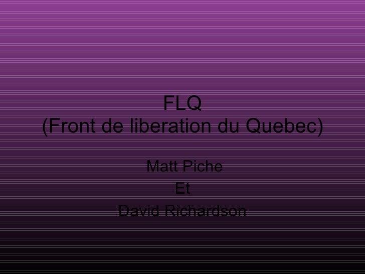 FLQ (Front de liberation du Quebec) Matt Piche Et David Richardson