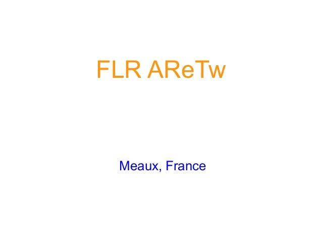 FLR AReTw Meaux, France